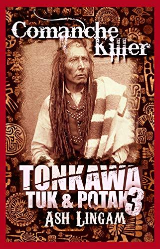 Tonkawa: Comanche Killer (Tuc & Pokak Book 3)