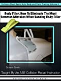 Body Filler: How To Eliminate The Most Common Mistake When Sanding Body Filler (Collision Blast...