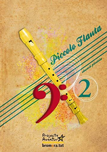 Piccolo Flauta 2- Nou (val) - 9788498245394
