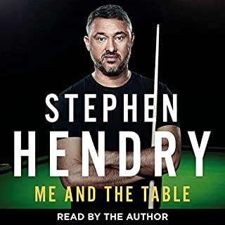 Me and the Table                   By:                                                                                                                                 Stephen Hendry                               Narrated by:                                                                                                                                 Stephen Hendry                      Length: 9 hrs and 17 mins     146 ratings     Overall 4.5