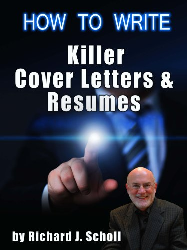 How to Write Killer Cover Letters & Resumes