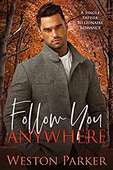 Follow You Anywhere by [Weston Parker]