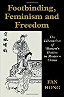 Footbinding, Feminism and Freedom (Sport in the Global Society)