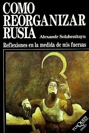 Como Reorganizar Rusia (Spanish Edition) by Aleksandr Isaevich Solzhenitsyn (1992-10-31)