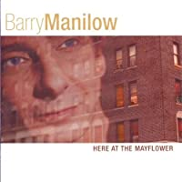 Here at the Mayflower by Barry Manilow (2001-11-13)