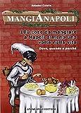 Mangianapoli. 180 cose da mangiare a Napoli almeno una volta nella vita
