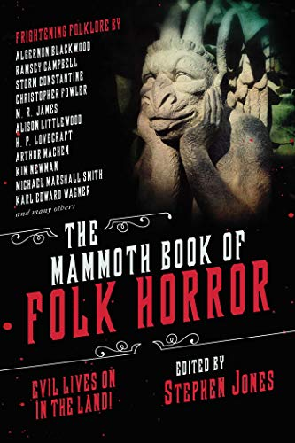 Picture of The Mammoth Book of Folk Horror: Evil Lives on in the Land!