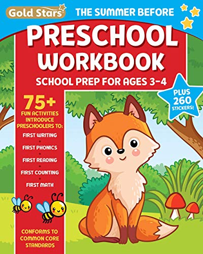 The Summer Before Preschool Workbook School Prep for Ages 3 - 4: 75+ Activities, First Writing, First Phonics, First Reading, First Counting, and First Math (Gold Stars Series)