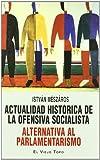 Actualidad histórica de la ofensiva socialista: Alternativa al parlamentarismo...