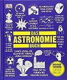 Big Ideas. Das Astronomie-Buch: Wichtige Theorien einfach erklärt