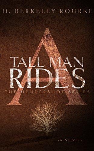 A Tall Man Rides (The Hendershot Series Book 1)