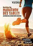 Surviving the Marathon Des Sables: An Interactive Extreme Sports Adventure (Surviving Extreme Sports) - Matt Doeden