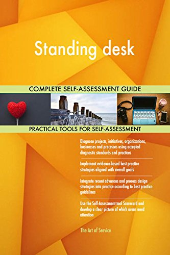 Standing desk All-Inclusive Self-Assessment - More than 690 Success Criteria, Instant Visual Insights, Comprehensive Spreadsheet Dashboard, Auto-Prioritized for Quick Results