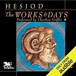 The Works and Days                   Written by:                                                                                                                                 Hesiod,                                                                                        Richmond Lattimore (translator)                               Narrated by:                                                                                                                                 Charlton Griffin                      Length: 3 hrs and 41 mins     1 rating     Overall 5.0