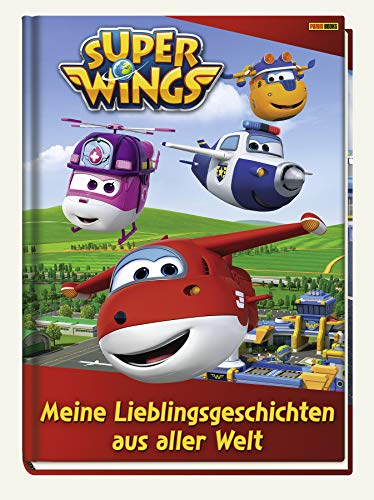 Super Wings: Meine Lieblingsgeschichten aus aller Welt: Geschichtenbuch