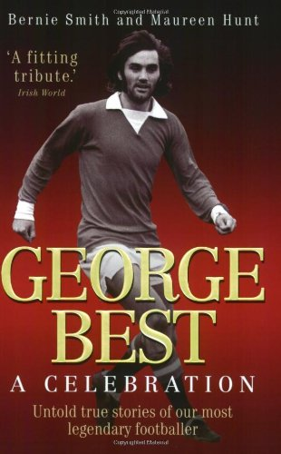 Book: George Best - A Celebration by Bernie Smith and Maureen Hunt