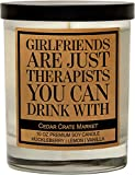 Girlfriends are Just Therapists You Can Drink with - Funny Gifts for Best Friends, Funny Birthday Gifts, Friendship Candle Gifts for Her, Funny Gifts for Friends Female, Funny Candle for Bestie