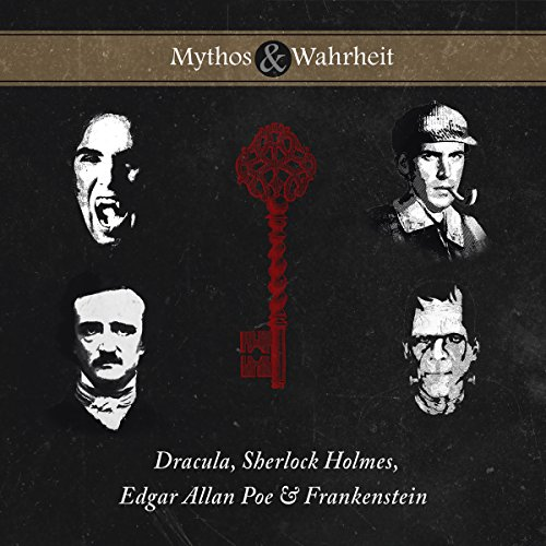 Couverture de Mythos & Wahrheit: Dracula, Sherlock Holmes, Edgar Allan Poe & Frankenstein