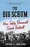 BIG SCRUM PB: How Teddy Roosevelt Saved Football