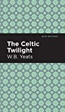 The Celtic Twilight (Mint Editions)