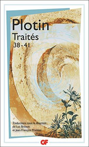 Traités 38-41: Tome 6, 38-41 : 38, Comment la multiplicité des idées s'est établie et sur le Bien ; 39, Sur le volontaire et sur la volonté de l'Un ; ... le monde ; 41, Sur la sensation et la mémoire