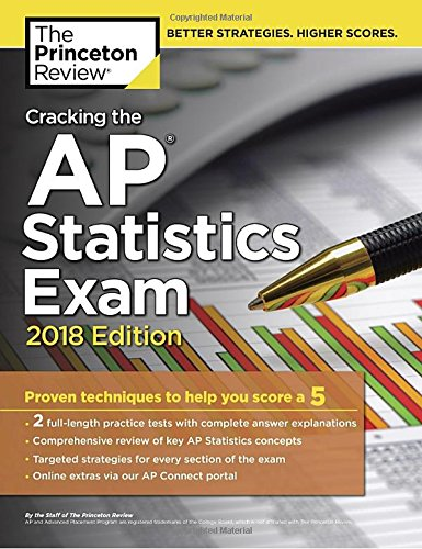 Cracking the AP Statistics Exam, 2018 Edition: Proven Techniques to Help You Score a 5 (College Test
