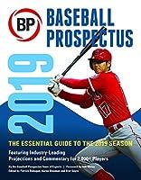 Baseball Prospectus 2019: The Essential Guide to the 2019 Season