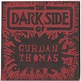 The Dark Side of Gurdan Thomas
