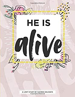 He Is Alive: A Lent Study by Sacred Holidays