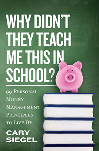Why Didn't They Teach Me This in School?: 99 Personal Money Management...