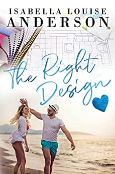 The Right Design by [Isabella Louise Anderson]