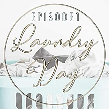 Laundry Day, Episode 1