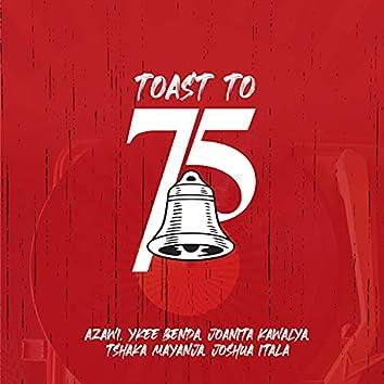 Toast to 75