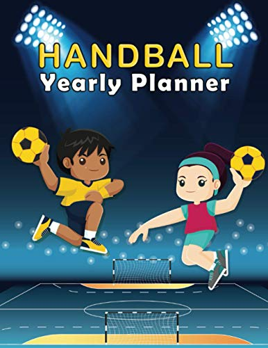 Handball: Undated Yearly Planner January 20.. -- December 20..|For HANDBALL Lovers| Monthly & Weekly Planner, Calendar, Scheduler, Organizer, Agenda ... Appointments, Notes| 130 pages| 8.5 x 11 inch