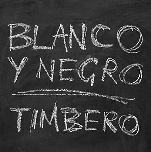 Blanco Y Negro - Timbero