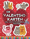 Die Valentinskarten: Mal- und Ausschneidebuch für Kinder: Valentinstag Aktivitätsbuch - Ausmalen und Schneiden Lernen mit Schere