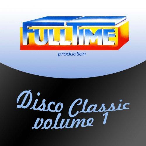 Fulltime Production: Disco Classic, Vol. 1