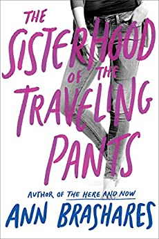Sisterhood of the Traveling Pants (Sisterhood Series Book 1) by [Ann Brashares]