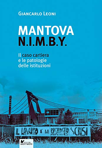 Mantova Nimby. Il caso cartiera e le patologie delle istituzioni