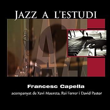 Jazz a l'Estudi: Francesc Capella (feat. Xavi Maureta, Rai Ferrer, David Pastor)