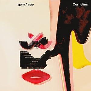"""Gum / Cue"""""""