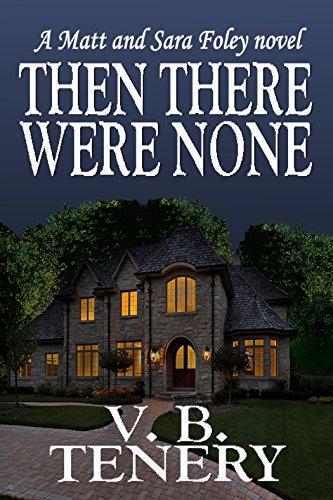 Then There Were None (Matt Foley/Sara Bradford series Book 2) (English Edition)