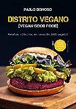 Distrito vegano: Recetas clásicas en versión 100% vegetal (Cocina natural nº 6)