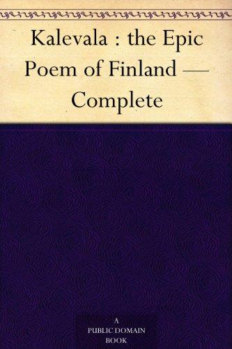 Kalevala : the Epic Poem of Finland Complete