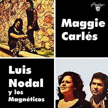 Maggie Carlés y Luis Nodal con Los Magnéticos (Remasterizado)