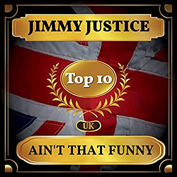 Ain't That Funny (UK Chart Top 40 - No. 8)