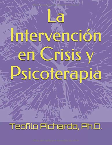 La Intervención en Crisis y Psicoterapia (Vida Plena) (Spanish Edition)