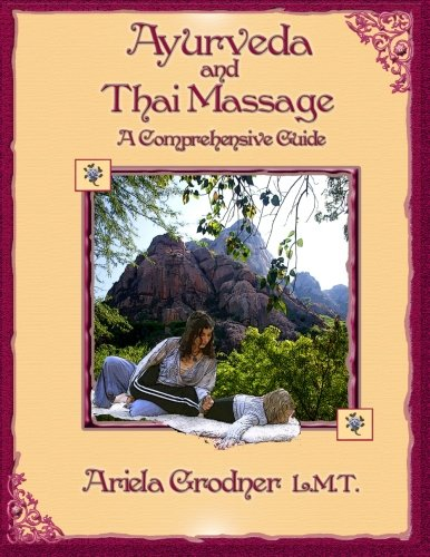 Compare Textbook Prices for Ayurveda and Thai Massage- A comprehensive guide  ISBN 9781467944960 by Grodner L.M.T., Ariela