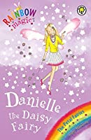 Rainbow Magic: Danielle the Daisy Fairy: The Petal Fairies Book 6