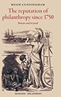 The Reputation of Philanthropy Since 1750: Britain and Beyond